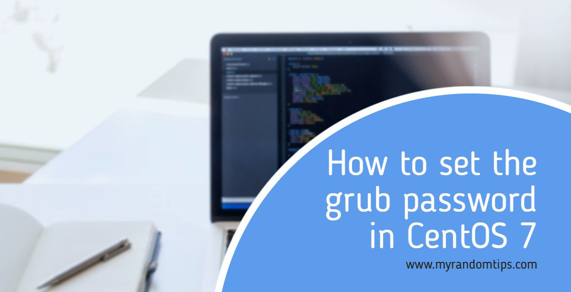 How to set the grub password in CentOS 7 Featured Image