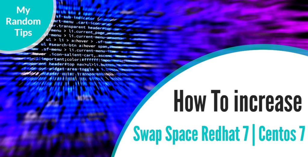 How To increase swap space in Redhat 7 | Centos 7